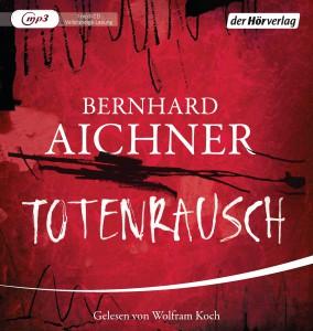 Totenrausch von Bernhard Aichner